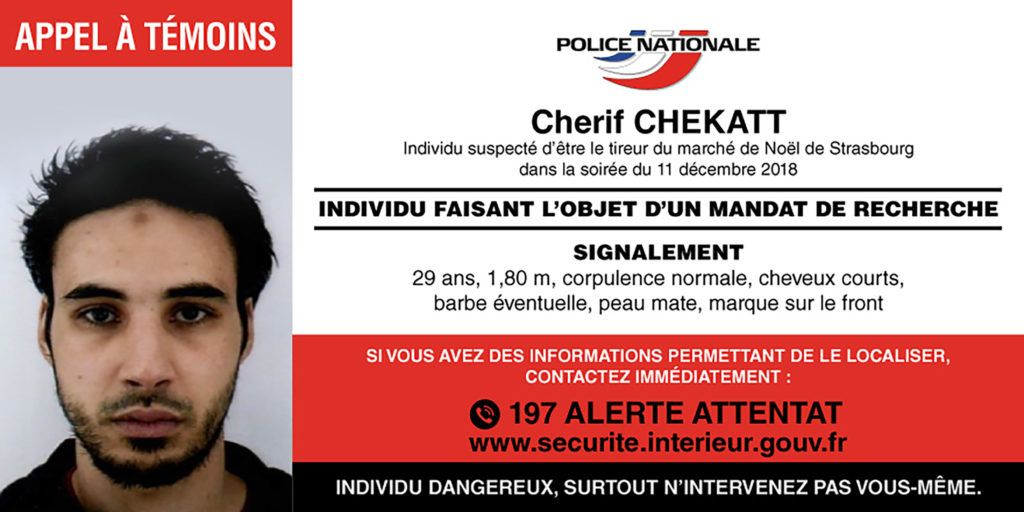 """This handout picture released by French Police on December 12, 2018 shows a call for witnesses (appel a temoins in French) with the picture and description of a man identified as Cherif Chekatt suspected of being the gunman involved in the Strasbourg shooting. - Hundreds of police and anti-terror forces hunted on December 12, 2018 for a gunman who shot dead several people and wounded a dozen in central Strasbourg. (Photo by Handout / FRENCH POLICE / AFP) / RESTRICTED TO EDITORIAL USE - MANDATORY CREDIT """"AFP PHOTO / FRENCH POLICE / HO"""" - NO MARKETING NO ADVERTISING CAMPAIGNS - DISTRIBUTED AS A SERVICE TO CLIENTS ---"""