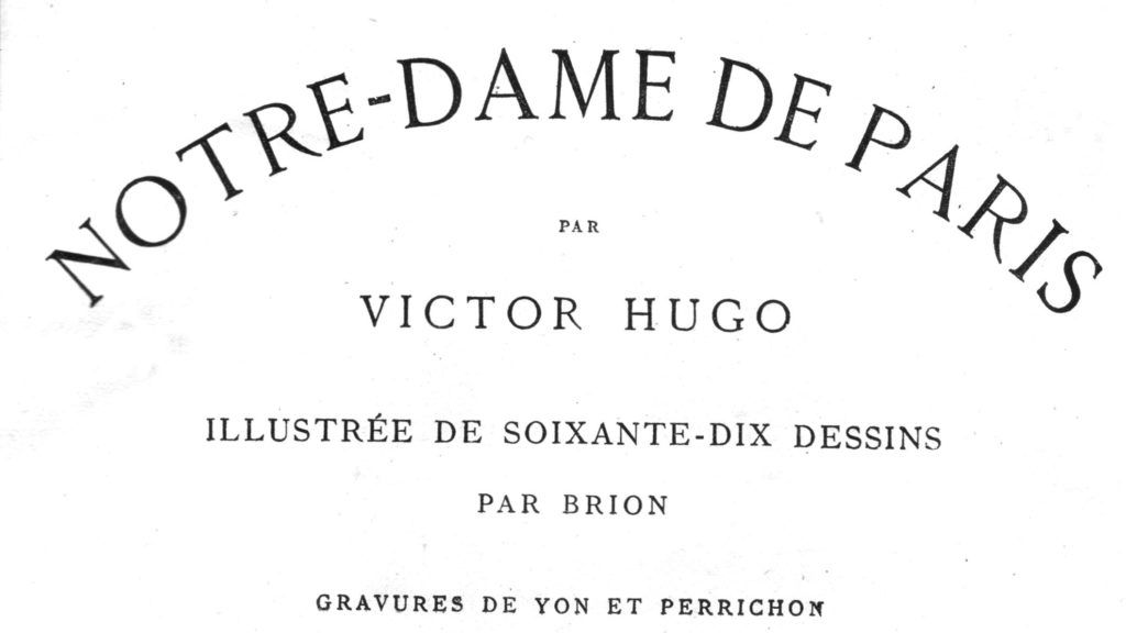 """Brion, Cover of """"Notre-Dame de Paris"""" Engraved by Yon and Perrichon Published in 1865 Victor Hugo Private collection"""